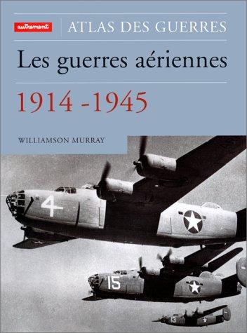 Les guerres aériennes, 1914-1945