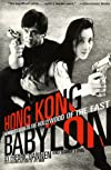 Hong Kong Babylon: An Insider&#39;s Guide to the Hollywood of the East