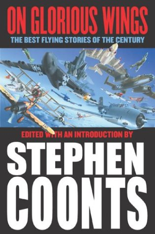 On Glorious Wings: The Best Flying Stories of the Century, STEPHEN COONTS