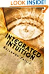 Integrated Intuition: A Comprehensive...