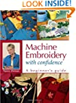 Machine Embroidery With Confidence: A...