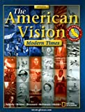 img - for The American Vision, Modern Times, CA, Student Edition book / textbook / text book