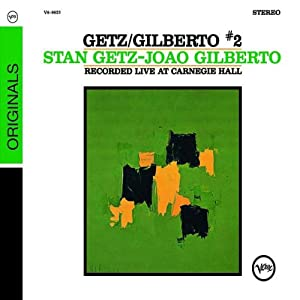 Getz/Gilberto #2: Recorded Live at Carnegie Hall