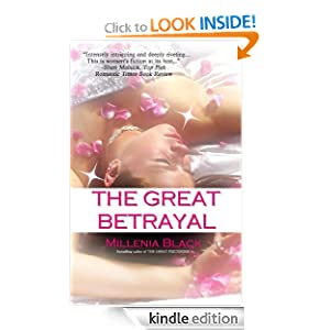 Free Kindle Book: The Great Betrayal, by Millenia Black. Publisher: Millenia Black, Inc. (November 13, 2009)