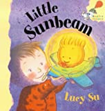 Little Sunbeam (Hodder Toddler) (0340795352) by Su, Lucy