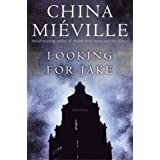 Looking for Jake: Stories ~ China Mi�ville