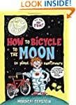 How to Bicycle to the Moon to Plant S...