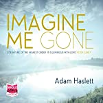 Imagine Me Gone | Adam Haslett