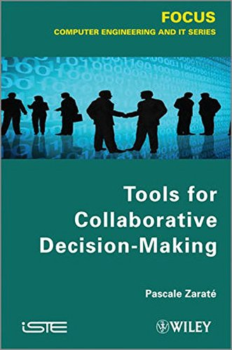 Tools for Collaborative Decision-Making (Focus Series in Computer Engineering and It)