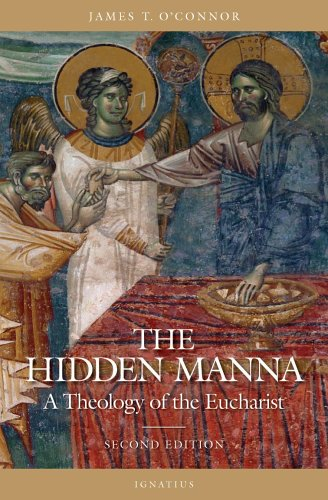 Hidden Manna : A Theology of the Eucharist, JAMES T. O'CONNOR