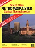 Metro Worcester Central Massachusetts (Official Arrow Street Atlas)