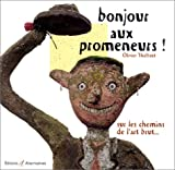echange, troc Olivier Thiébaut - Bonjour aux promeneurs!