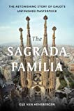 The Sagrada Familia: The Astonishing Story of Gaudí's Unfinished Masterpiece (Hardcover) (Pre-order)