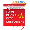 Turn Clicks Into Customers: Proven Marketing Techniques for Converting Online Traffic into Revenue