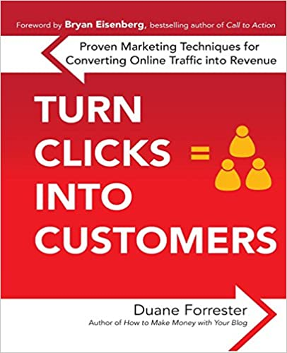 Turn Clicks Into Customers by Duane Forrester