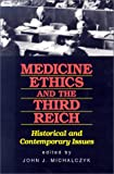 img - for Medicine, Ethics, and the Third Reich: Historical and Contemporary Issues book / textbook / text book