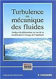echange, troc Patrick Chassaing - Turbulence en mécanique des fluides : analyse du phénomène en vue de sa modélisation à l'usage de l'ingénieur