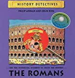 The Romans (History Detectives) (0333900936) by Ardagh, Philip