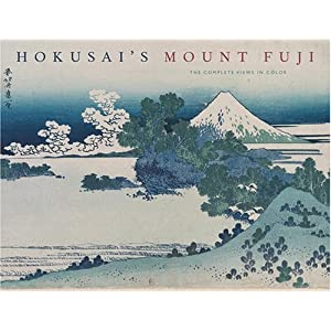 Hokusai's Mount Fuji: The Complete Views in Color Jocelyn Bouquillard