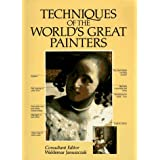 Techniques of the World's Great Painters (A QED book)