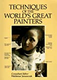 Techniques of the Worlds Great Painters (A QED book)