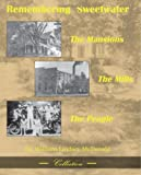 img - for Remembering Sweetwater - The Mansions, the Mills, the People book / textbook / text book