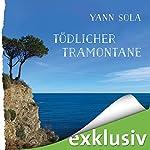 Tödlicher Tramontane: Ein Südfrankreich-Krimi | Yann Sola