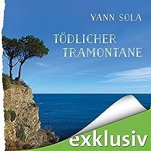 Tödlicher Tramontane: Ein Südfrankreich-Krimi Hörbuch von Yann Sola Gesprochen von: Michael Schwarzmaier