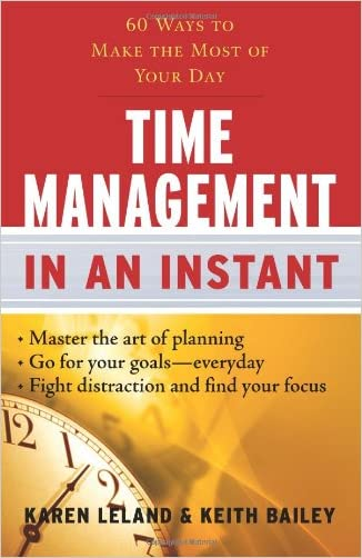 Time Management In an Instant: 60 Ways to Make the Most of Your Day (In an Instant (Career Press))