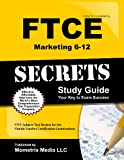 img - for FTCE Marketing 6-12 Secrets Study Guide: FTCE Subject Test Review for the Florida Teacher Certification Examinations book / textbook / text book