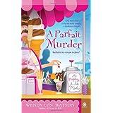 A Parfait Murder: A Mystery A La Mode ~ Wendy Lyn Watson