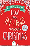 from Fiona Gibson How the In-Laws Wrecked Christmas