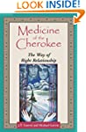 Medicine of the Cherokee: The Way of...