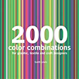 2000 Color Combinations: For Graphic, Textile, and Craft Designers