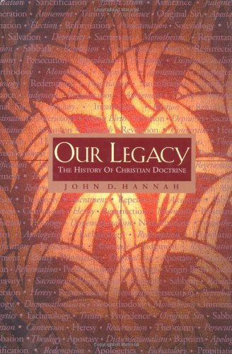 Our Legacy The History of Christian Doctrine