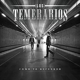Amazon.com: Como Te Recuerdo: Los Temerarios: MP3 Downloads