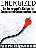 img - for Energized: An Introvert's Guide to Effective Communication book / textbook / text book