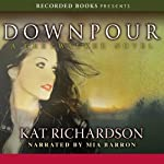 Downpour: Greywalker, Book 6 (       UNABRIDGED) by Kat Richardson Narrated by Mia Barron