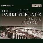 The Darkest Place   Daniel Judson