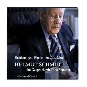 Helmut Schmidt im Gespräch mit Theo Sommer. Erfahrungen. Einsichten. Aussichten Hörbuch