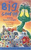img - for Big George and the Seventh Knight book / textbook / text book