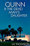 Quinn & The Dead Man's Daughter (Liam Quinn Mysteries Book 6)
