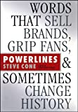 img - for Powerlines: Words That Sell Brands, Grip Fans, and Sometimes Change History (Bloomberg) book / textbook / text book