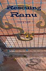 Rescuing Ranu: a novel by Cheryl Snell (Volume 1)