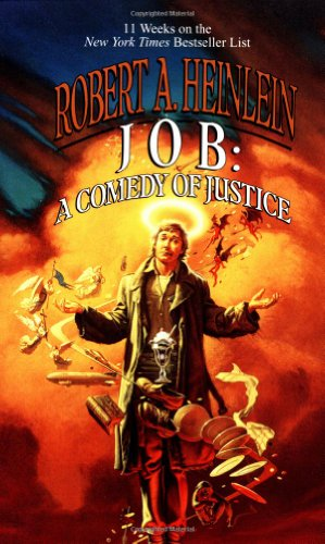 Job: A Comedy of Justice: Robert A. Heinlein: 9780345316509: Amazon.com: Books