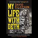 My Life with Deth: Discovering Meaning in a Life of Rock and Roll (       UNABRIDGED) by David Ellefson, Joel McIver Narrated by David Ellefson