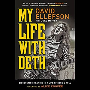 My Life with Deth: Discovering Meaning in a Life of Rock and Roll | [David Ellefson, Joel McIver]