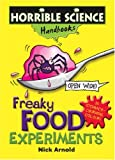 Freaky Food Experiments (Horrible Science Handbooks) (0439944082) by Arnold, Nick