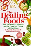 img - for The Healing Foods: The Ultimate Authority on the Curative Power of Nutrition - First Edition 1989 Hardcover book / textbook / text book