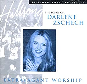 Extravagant Worship - The Songs of Darlene Zschech